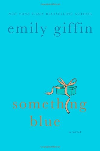 Emily Giffin Something Blue