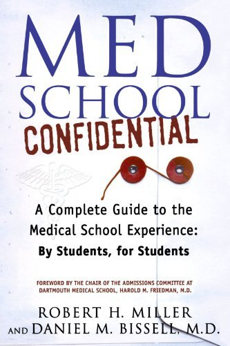 Robert H. Miller Med School Confidential A Complete Guide To The Medical School Experience