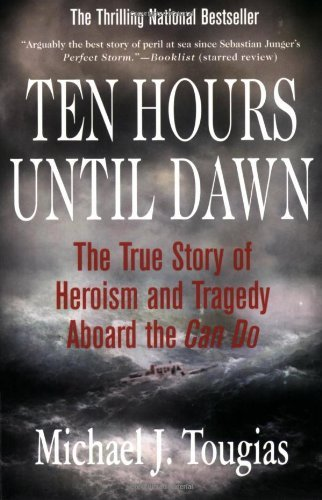 Michael J. Tougias Ten Hours Until Dawn The True Story Of Heroism And Tragedy Aboard The