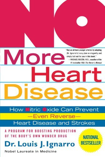 Louis Ignarro No More Heart Disease How Nitric Oxide Can Prevent Even Reverse Heart