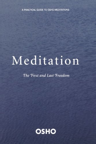 Osho Meditation The First And Last Freedom