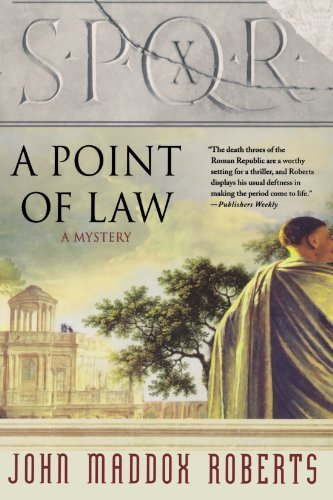 John Maddox Roberts Spqr X A Point Of Law A Mystery