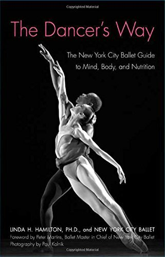 Linda H. Hamilton The Dancer's Way The New York City Ballet Guide To Mind Body And