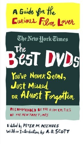Peter M. Nichols The Best Dvds You've Never Seen Just Missed Or Al A Guide For The Curious Film Lover