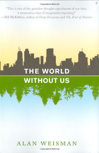 Alan Weisman World Without Us The