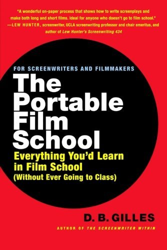 D. B. Gilles The Portable Film School Everything You'd Learn In Film School Without Eve