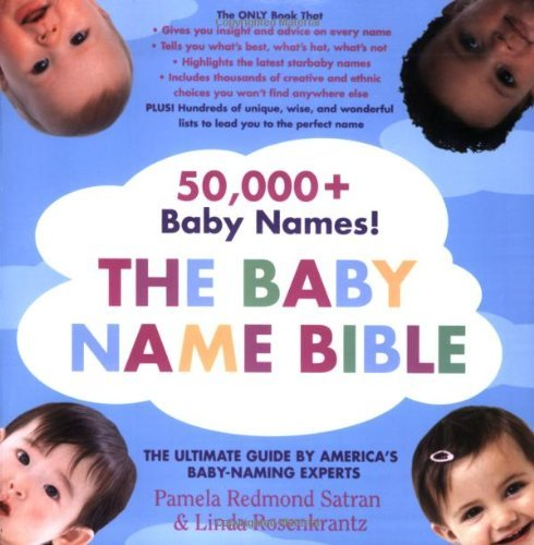 Pamela Redmond Satran The Baby Name Bible The Ultimate Guide By America's Baby Naming Exper
