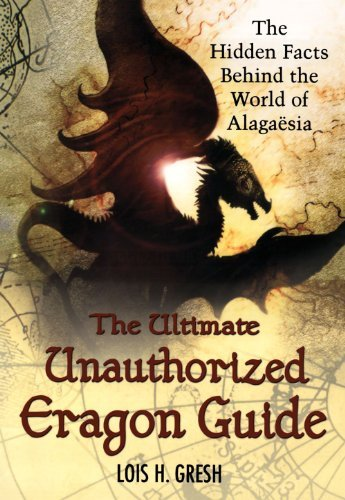Lois H. Gresh The Ultimate Unauthorized Eragon Guide The Hidden Facts Behind The World Of Alagaesia
