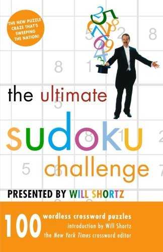 Will Shortz The Ultimate Sudoku Challenge 100 Wordless Crossword Puzzles