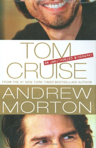 Andrew Morton Tom Cruise An Unauthorized Biography
