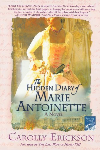 Carolly Erickson The Hidden Diary Of Marie Antoinette