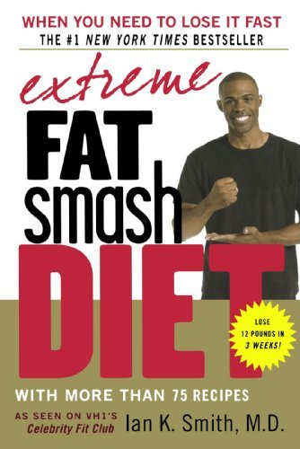 Ian K. Smith Extreme Fat Smash Diet