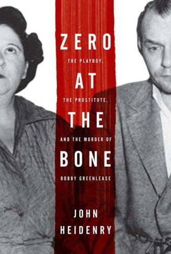 John Heidenry Zero At The Bone The Playboy The Prostitute And The Murder Of Bo
