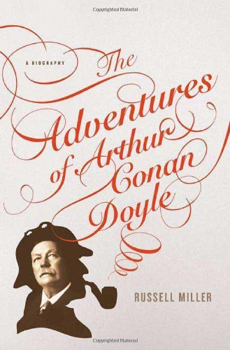 Russell Miller Adventures Of Arthur Conan Doyle The A Biography