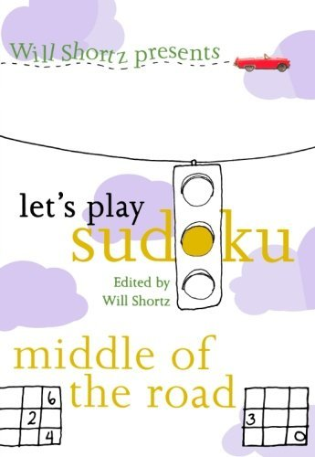 Will Shortz Will Shortz Presents Let's Play Sudoku Middle Of The Road