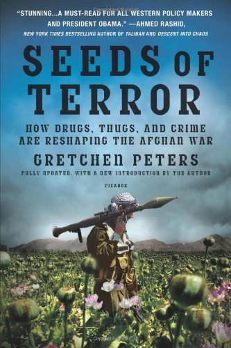 Peters Gretchen Seeds Of Terror How Heroin Is Bankrolling The Taliban And Al Qaed