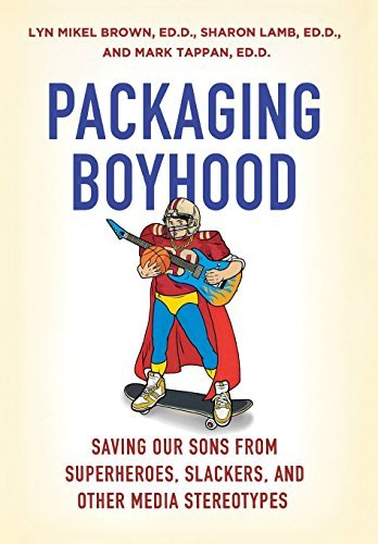 Lyn Mikel Brown Packaging Boyhood Saving Our Sons From Superheroes Slackers And O