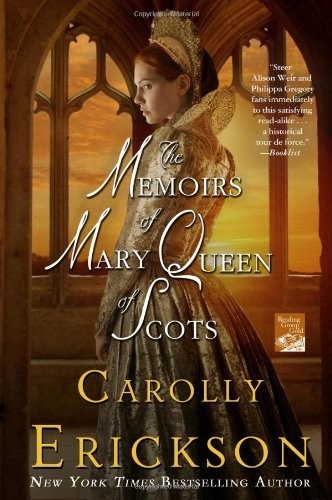 Carolly Erickson The Memoirs Of Mary Queen Of Scots