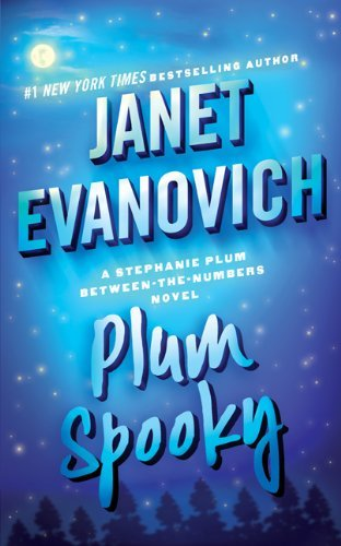Janet Evanovich Plum Spooky A Stephanie Plum Between The Numbers Novel