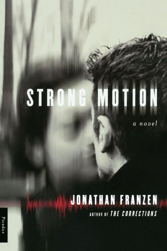 Jonathan Franzen Strong Motion