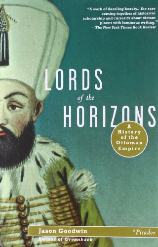 Jason Goodwin Lords Of The Horizons A History Of The Ottoman Empire