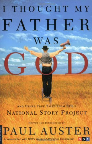 Paul Auster I Thought My Father Was God And Other True Tales From Npr's National Story Pr