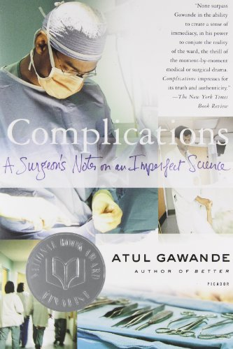 Atul Gawande Complications A Surgeon's Notes On An Imperfect Science