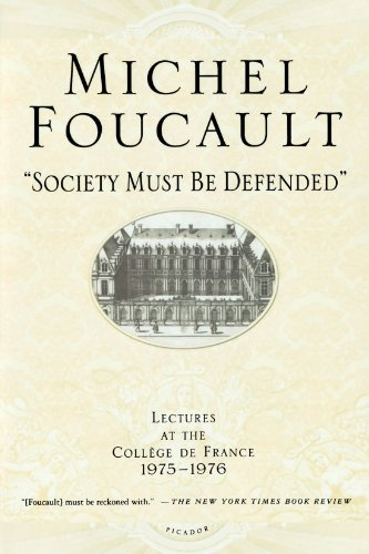 Michel Foucault Society Must Be Defended Lectures At The Collhge De France 1975 76