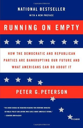 Peter G. Peterson Running On Empty How The Democratic And Republican Parties Are Ban