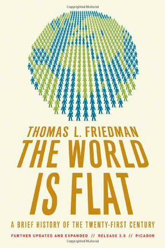 Thomas L. Friedman The World Is Flat A Brief History Of The Twenty First Century 0003 Edition;