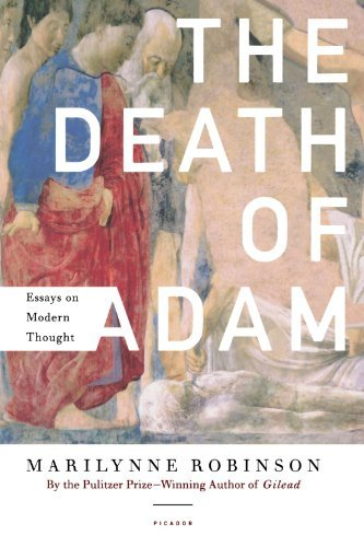 Marilynne Robinson The Death Of Adam Essays On Modern Thought