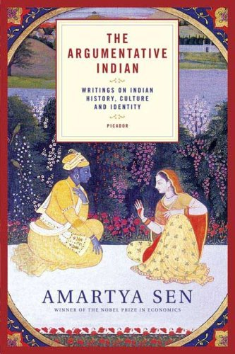 Amartya Sen The Argumentative Indian Writings On Indian History Culture And Identity