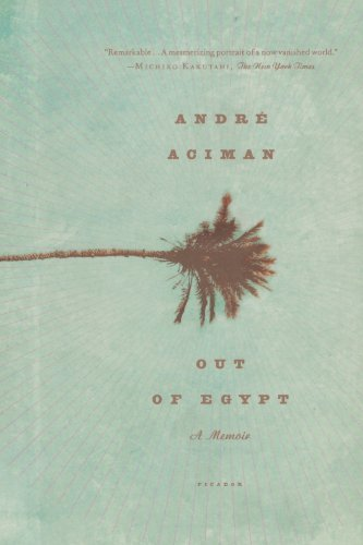 Andre Aciman Out Of Egypt A Memoir