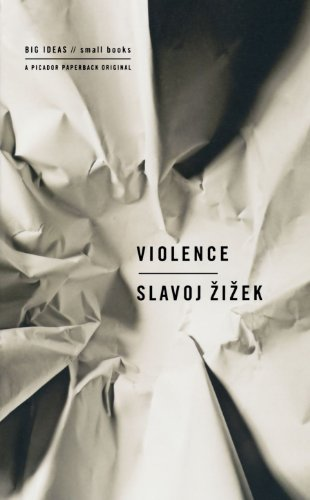 Slavoj Zizek Violence Six Sideways Reflections