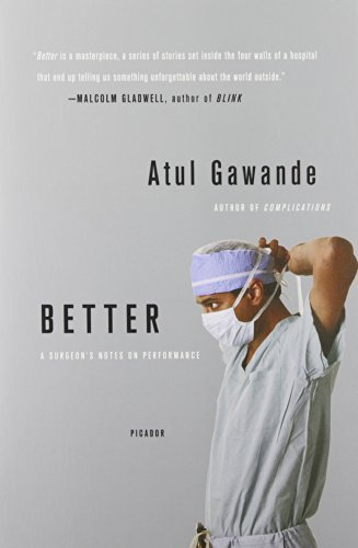 Atul Gawande Better A Surgeon's Notes On Performance