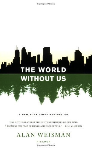 Alan Weisman The World Without Us