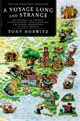 Tony Horwitz A Voyage Long And Strange On The Trail Of Vikings Conquistadors Lost Colo