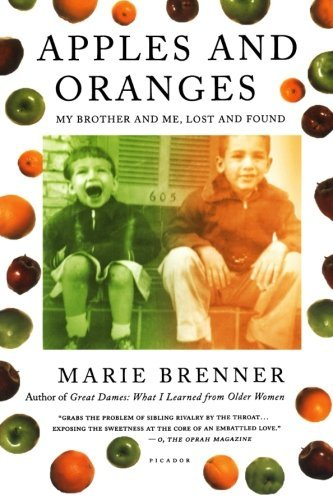 Marie Brenner Apples And Oranges My Brother And Me Lost And Found
