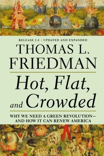 Thomas L. Friedman Hot Flat And Crowded Release 2.0 Why We Need A Green Revolution And How It Can Re Updated Expand