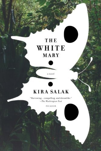 Kira Salak The White Mary