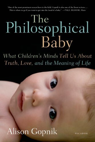 Alison Gopnik Philosophical Baby The What Children's Minds Tell Us About Truth Love