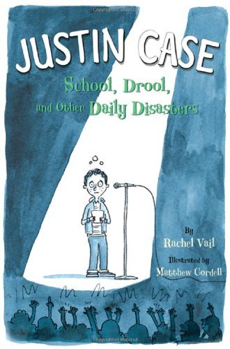 Rachel Vail Justin Case School Drool And Other Daily Disasters