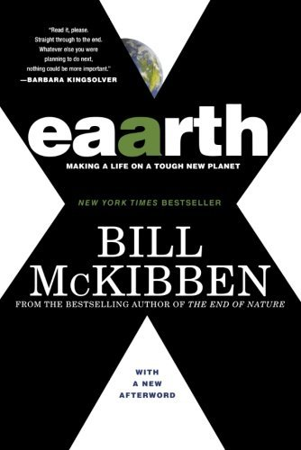 Bill Mckibben Eaarth Making A Life On A Tough New Planet Revised