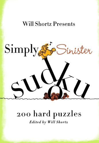 Will Shortz Will Shortz Presents Simply Sinister Sudoku 200 Hard Puzzles