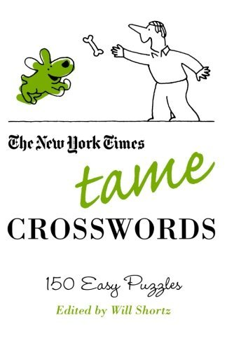 New York Times The New York Times Tame Crosswords 150 Easy Puzzles