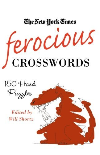 The New York Times The New York Times Ferocious Crosswords 150 Hard Puzzles