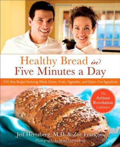 Jeff Hertzberg Healthy Bread In Five 100 New Recipes Featuring Whole Grains Fruits V