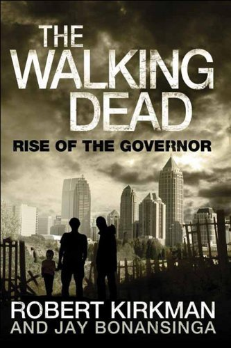 Robert Kirkman Walking Dead The Rise Of The Governor