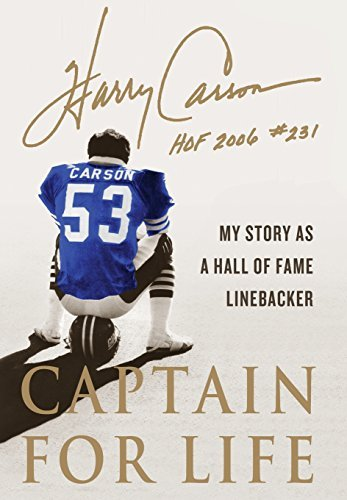 Harry Carson Captain For Life My Story As A Hall Of Fame Linebacker