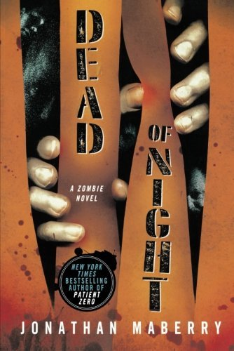 Jonathan Maberry Dead Of Night A Zombie Novel